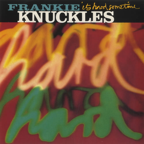 "Frankie Knuckles It's Hard Sometimes 7"" vinyl single (7 inch record) UK FRK07IT525228"