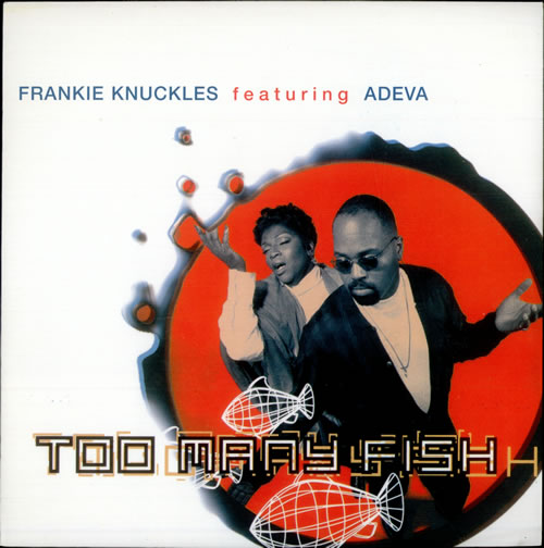 "Frankie Knuckles Too Many Fish 12"" vinyl single (12 inch record / Maxi-single) UK FRK12TO500188"