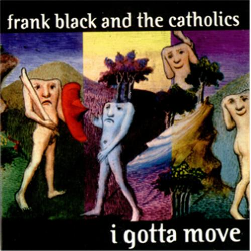 "Frank Black I Gotta Move CD single (CD5 / 5"") US FBKC5IG125563"