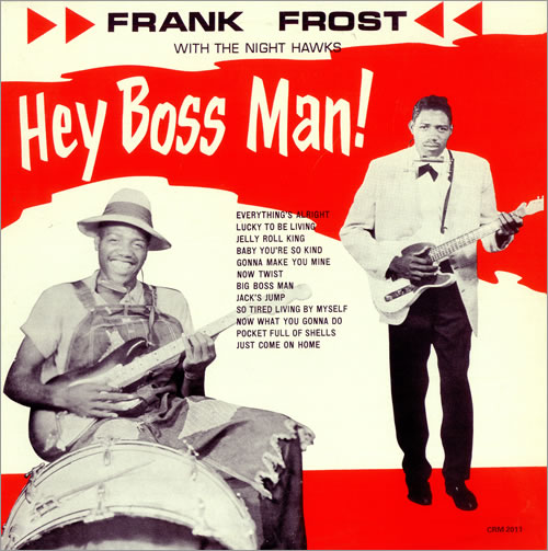 Frank Frost Hey Boss Man! vinyl LP album (LP record) UK 7FFLPHE494821