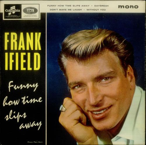 Frank Ifield Funny How Time Slips Away Uk 7 Quot Vinyl Single