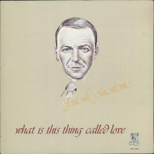 Frank Sinatra What Is This Thing Called Love vinyl LP album (LP record) US FRSLPWH724033