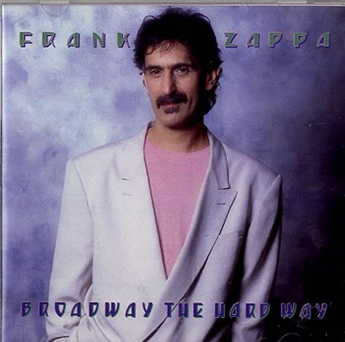 Frank Zappa Broadway The Hard Way CD album (CDLP) UK ZAPCDBR616175