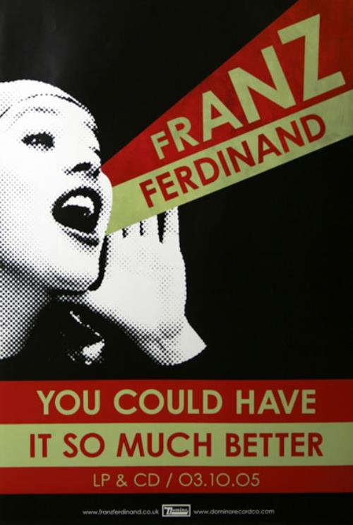 Franz Ferdinand You Could Have It So Much Better poster UK FNZPOYO455770