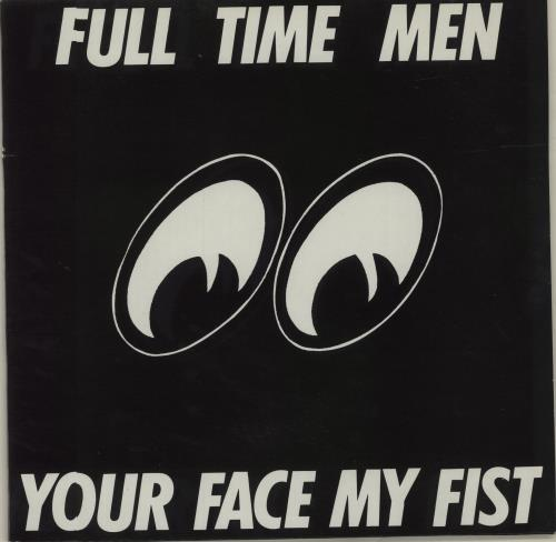Full Time Men Your Face My Fist vinyl LP album (LP record) French FUQLPYO679074