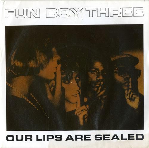 "Fun Boy Three Our Lips Are Sealed 7"" vinyl single (7 inch record) UK FUB07OU598853"