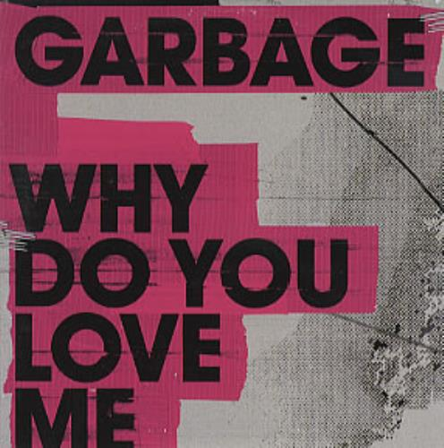 """Garbage Why Do You Love Me CD single (CD5 / 5"""") UK GBGC5WH320695"""