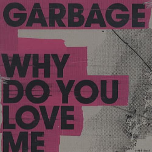 """Garbage Why Do You Love Me CD single (CD5 / 5"""") US GBGC5WH322012"""