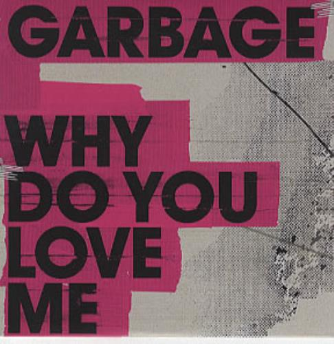 """Garbage Why Do You Love Me CD single (CD5 / 5"""") UK GBGC5WH322344"""