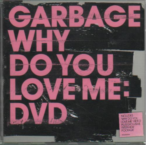 Garbage Why Do You Love Me DVD Single UK GBGDSWH649034