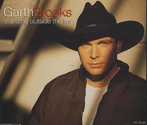 Garth Brooks Standing Outside The Fire Part 2 Uk Cd