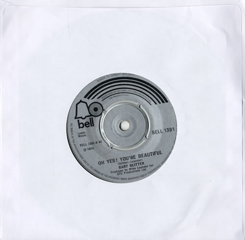 "Gary Glitter Oh Yes! You're Beautiful 7"" vinyl single (7 inch record) UK GLI07OH317329"