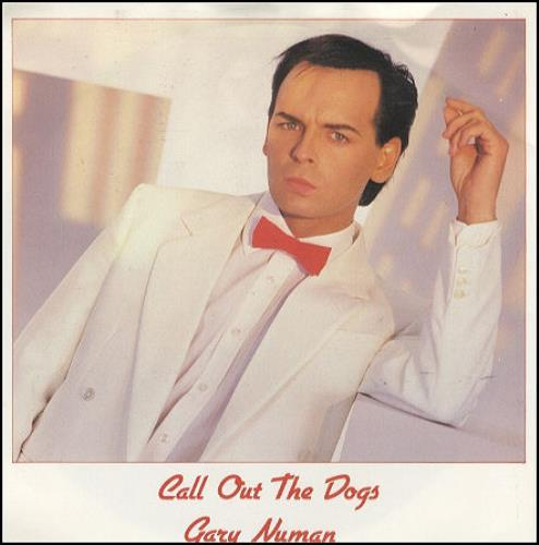 "Gary Numan Call Out The Dogs 7"" vinyl single (7 inch record) UK NUM07CA177909"