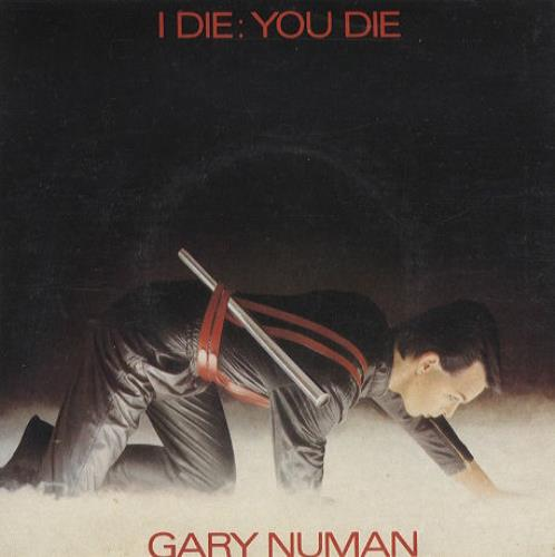 "Gary Numan I Die: You Die 7"" vinyl single (7 inch record) UK NUM07ID32300"