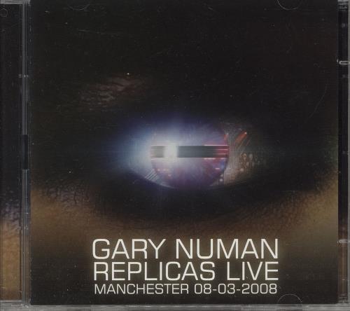 Gary Numan Replicas Live Manchester 08-03-2008 2 CD album set (Double CD) UK NUM2CRE744640