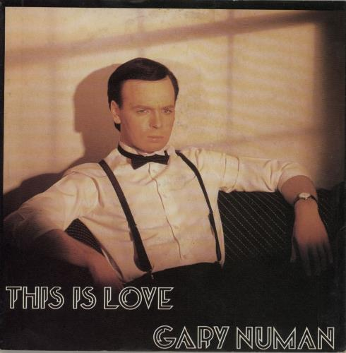 "Gary Numan This Is Love 7"" vinyl single (7 inch record) UK NUM07TH649306"