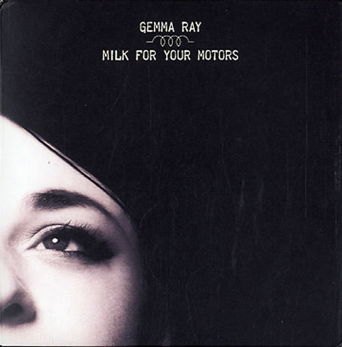 Gemma Ray Milk For Your Motors CD album (CDLP) UK GKUCDMI609827