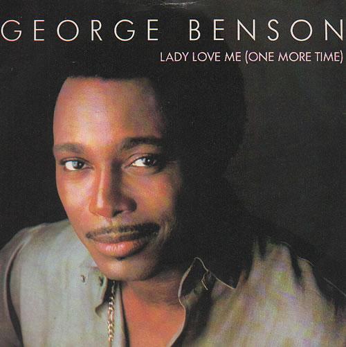 "George Benson Lady Love Me [One More Time] 7"" vinyl single (7 inch record) UK GBE07LA636880"