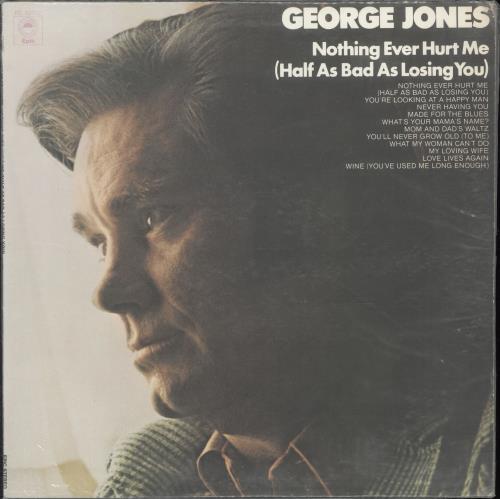 George Jones Nothing Ever Hurt Me (Half As Bad As Losing You) vinyl LP album (LP record) US GEJLPNO699714