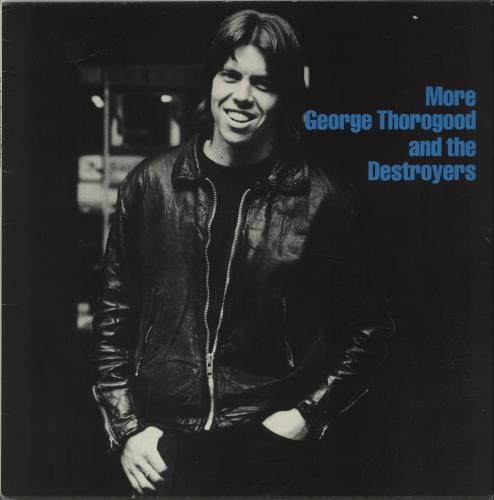 George Thorogood More George Thorogood & The Destroyers vinyl LP album (LP record) UK GTHLPMO514943