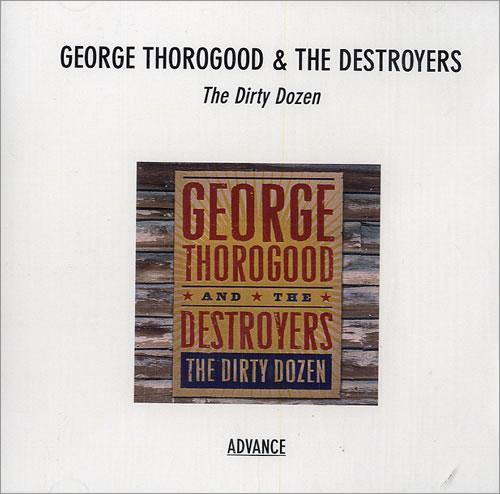 George Thorogood The Dirty Dozen CD-R acetate US GTHCRTH483435