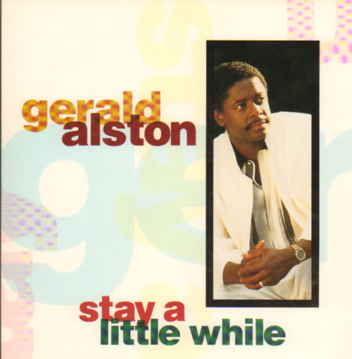 """Gerald Alston Stay A Little While 7"""" vinyl single (7 inch record) UK G0207ST640749"""
