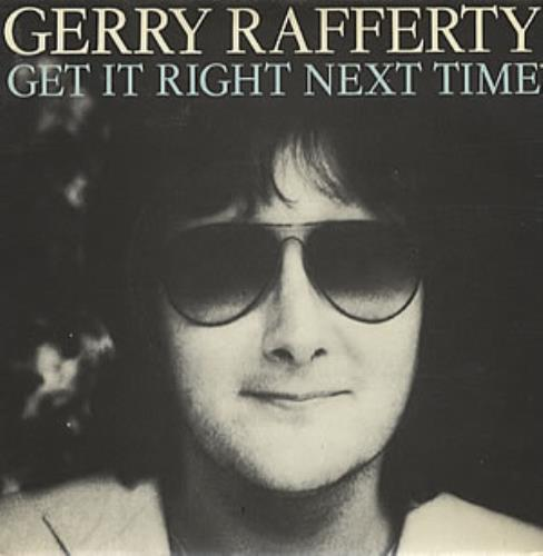 "Gerry Rafferty Get It Right Next Time 7"" vinyl single (7 inch record) UK GER07GE83499"