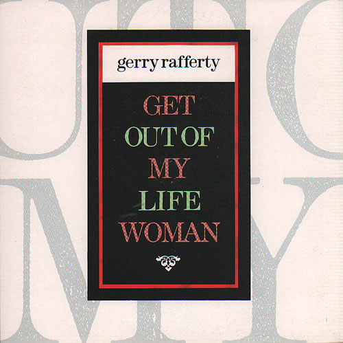 "Gerry Rafferty Get Out Of My Life Woman 7"" vinyl single (7 inch record) UK GER07GE636989"