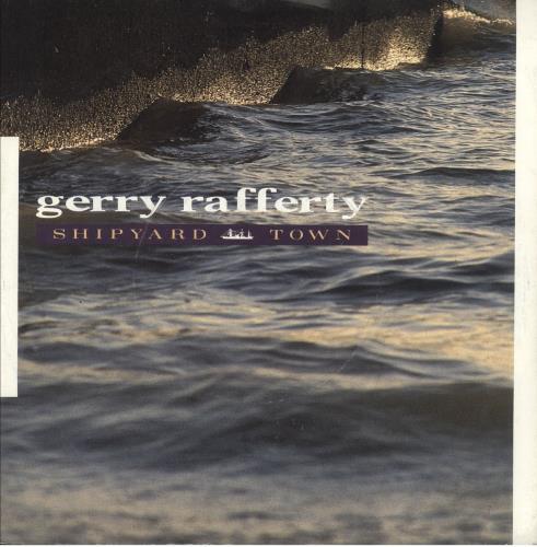 "Gerry Rafferty Shipyard Town 7"" vinyl single (7 inch record) UK GER07SH747995"