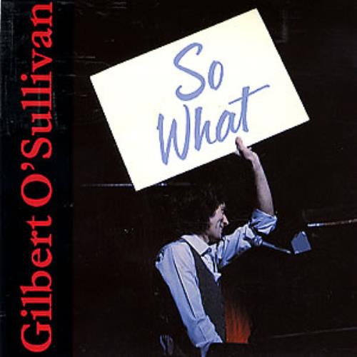 "Gilbert O'Sullivan So What 7"" vinyl single (7 inch record) UK GOS07SO289372"
