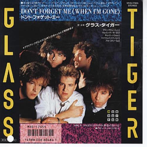 """Glass Tiger Don't Forget Me (When I'm Gone) 7"""" vinyl single (7 inch record) Japanese GLT07DO312170"""