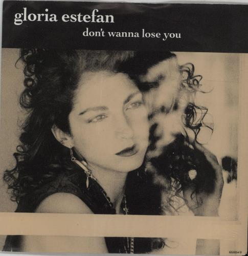 "Gloria Estefan Don't Wanna Lose You 7"" vinyl single (7 inch record) UK EST07DO287981"