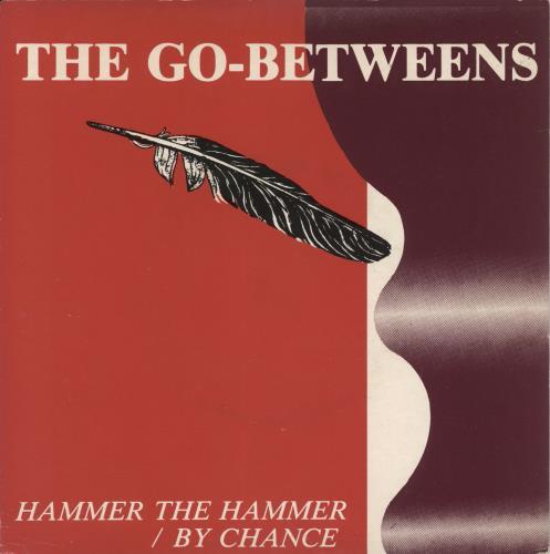 "Go-Betweens Hammer The Hammer 7"" vinyl single (7 inch record) UK TGB07HA120716"