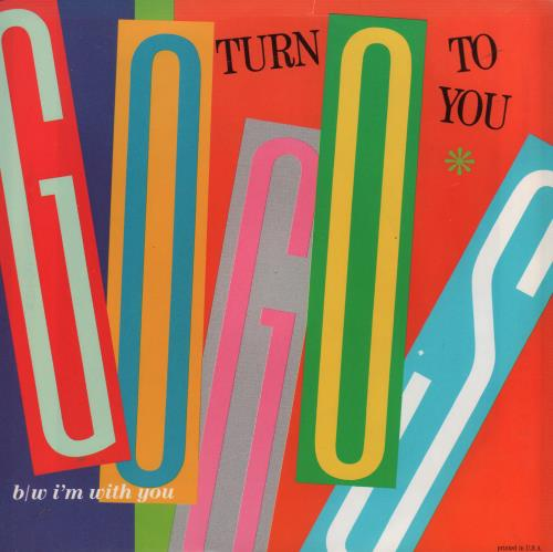 "Go-Go's Turn To You 7"" vinyl single (7 inch record) US GOG07TU37594"