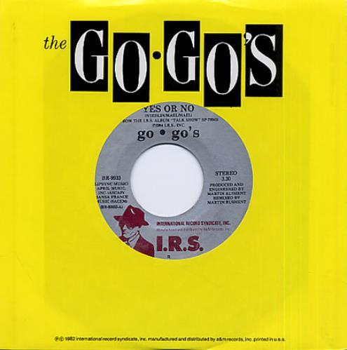 "Go-Go's Yes Or No 7"" vinyl single (7 inch record) US GOG07YE333906"