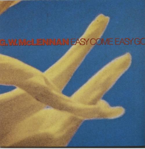 "Grant McLennan Easy Come Easy Go 7"" vinyl single (7 inch record) UK GMC07EA634098"