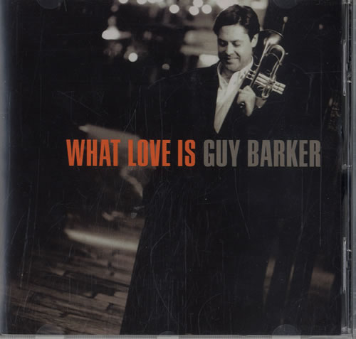 Guy Barker What Love Is CD album (CDLP) German G-BCDWH584611