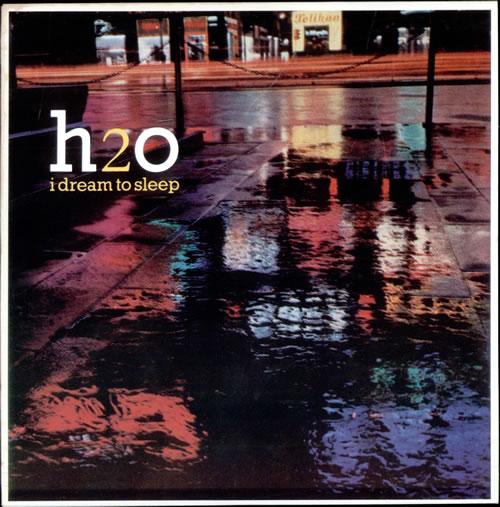 "H2O I Dream To Sleep 7"" vinyl single (7 inch record) UK H2007ID502109"