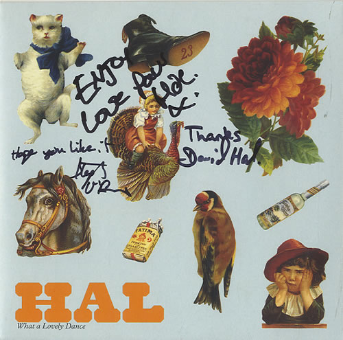 """Hal What A Lovely Dance - Autographed 7"""" vinyl single (7 inch record) UK HA607WH625680"""