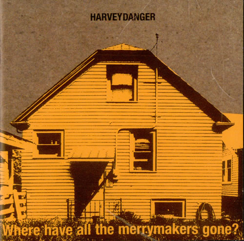 Harvey Danger Where Have All The Merrymakers Gone? CD album (CDLP) US HVDCDWH502168
