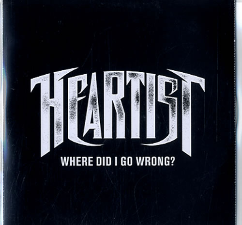 Heartist Where Did I Go Wrong? CD-R acetate UK HRFCRWH589077