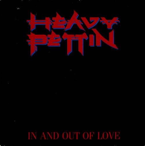 """Heavy Pettin In And Out Of Love 7"""" vinyl single (7 inch record) UK HEV07IN577190"""