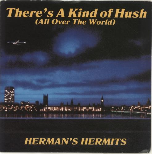 """Herman's Hermits There's A Kind Of Hush (All Over The World) 7"""" vinyl single (7 inch record) UK HMH07TH693923"""