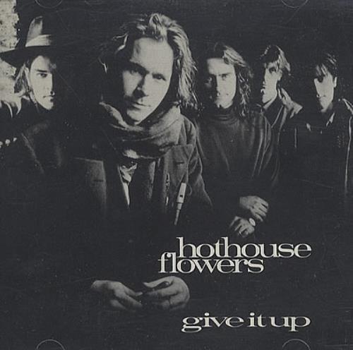 "Hothouse Flowers Give It Up CD single (CD5 / 5"") US HOTC5GI30995"