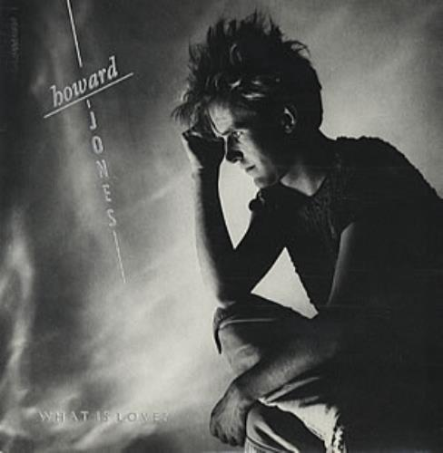 "Howard Jones What Is Love? 7"" vinyl single (7 inch record) UK HOW07WH45313"