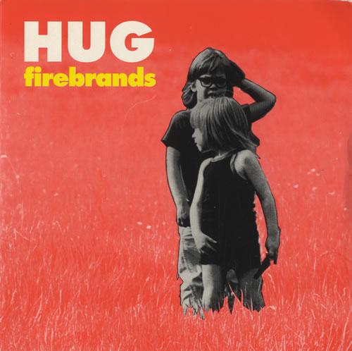 "Hug Firebrands 7"" vinyl single (7 inch record) UK HUJ07FI507953"