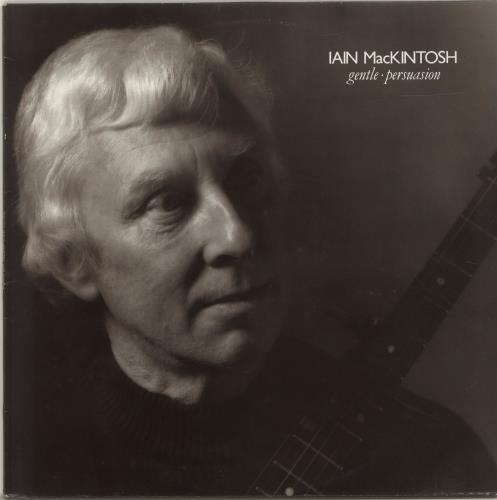 Iain MacKintosh Gentle Persuasion - Autographed vinyl LP album (LP record) UK QDJLPGE700891