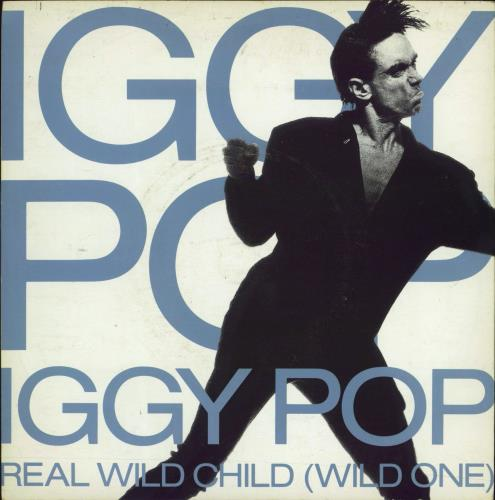 "Iggy Pop Real Wild Child (Wild One) + Sleeve 7"" vinyl single (7 inch record) UK IGG07RE99906"