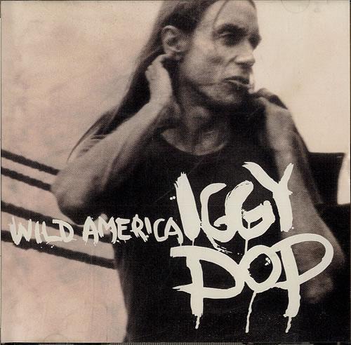 "Iggy Pop Wild America CD single (CD5 / 5"") US IGGC5WI272103"