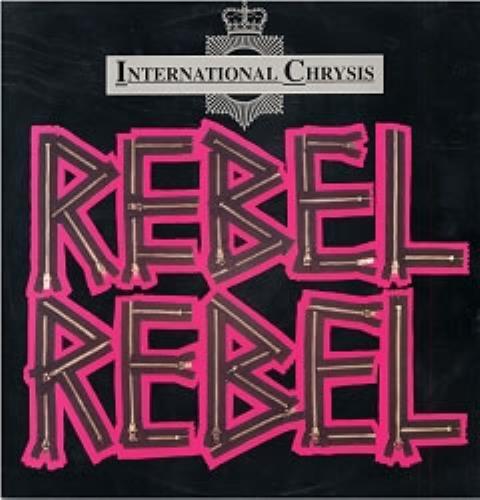 "International Chrysis Rebel Rebel 12"" vinyl single (12 inch record / Maxi-single) UK I-C12RE32793"